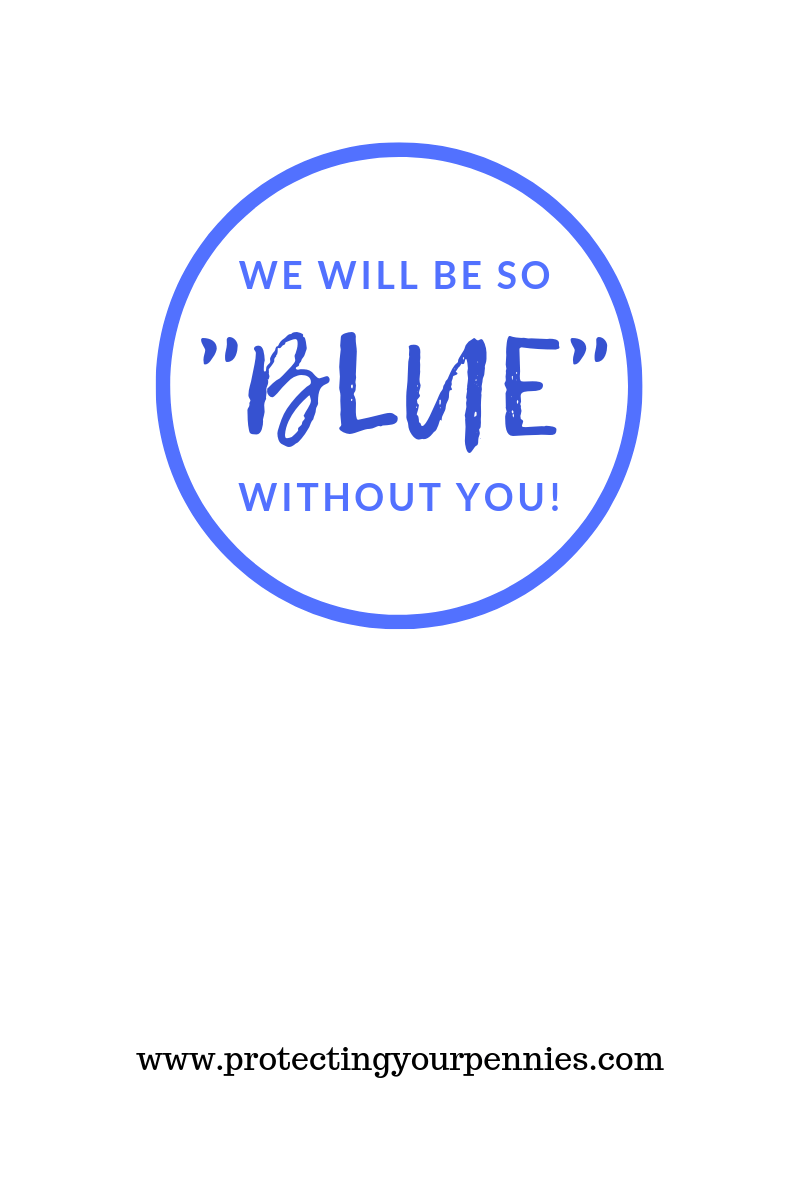 We Will Be So Blue Without You - Going Away Free Printable