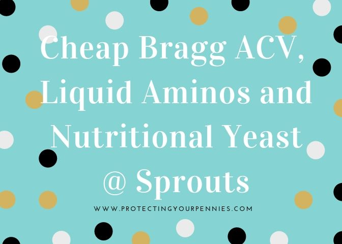 Cheap Bragg ACV - Nutritional Yeast and Liquid Aminos at Sprouts Through 10-9