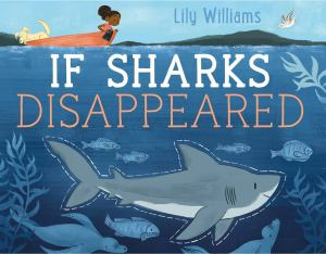 "Book: ""If Sharks Disappeared"" by Lily Williams"
