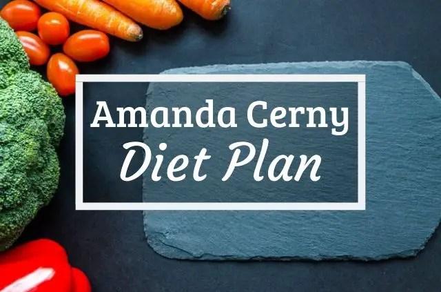 Amanda Cerny Diet