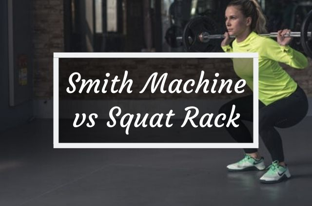 Smith Machine versus Squat Rack
