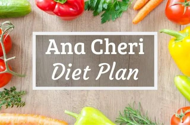 Ana Cheri Diet