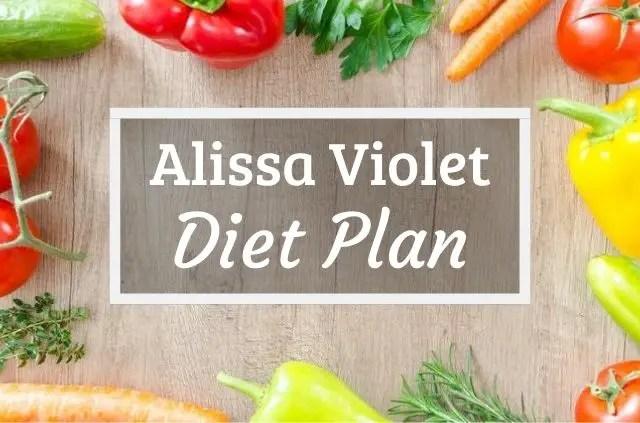 Alissa Violet Diet