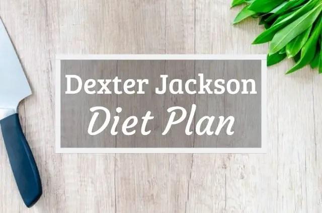 Dexter Jackson Diet