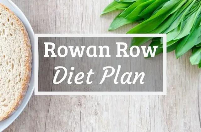 Rowan Row Diet