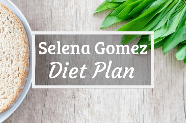 Selena Gomez Diet