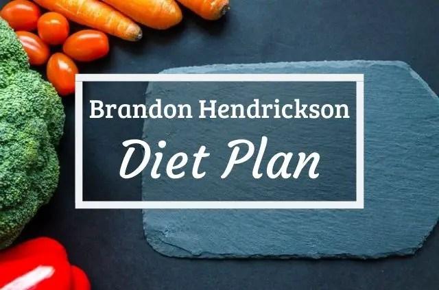 Brandon Hendrickson Diet