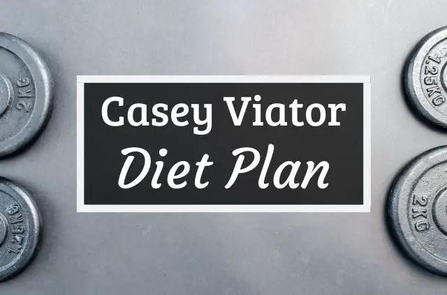Casey Viator Diet
