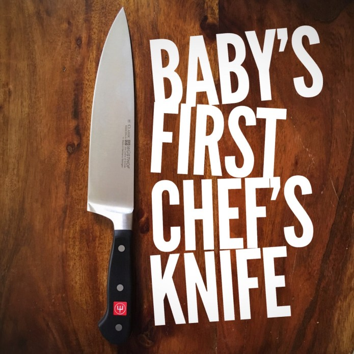 Baby's First Chef's Knife