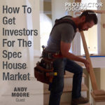 How to get investors for the spec house market