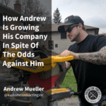 [Andrew Mueller] How Andrew Is Growing His Company In Spite Of The Odds Coming Against Him