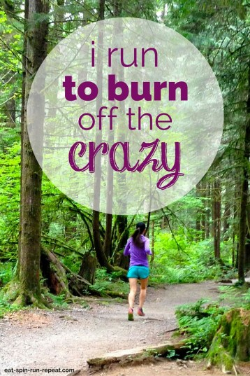i-run-to-burn-off-the-crazy