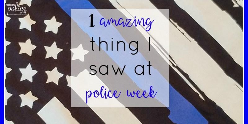 1 AMAZING THING I SAW AT POLICE WEEK