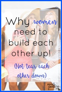 Why Women Need to Build Each Other Up (Not Tear Each Other Down)