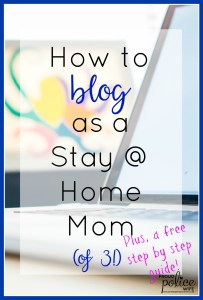 How to Blog as a Stay at Home Mom of 3!