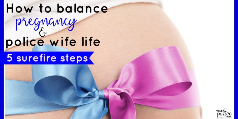 How to balance pregnancy and police wife life