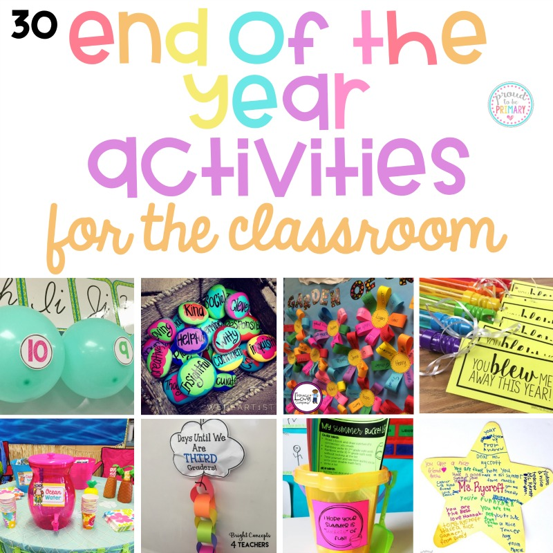 30 End of the Year Activities for the Classroom – Proud to ...