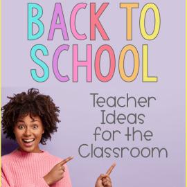 30 Back to School Teacher Ideas for the Classroom
