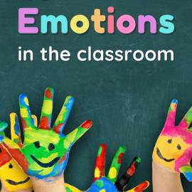Teaching Emotions & Feelings in the PreK-3 Classroom
