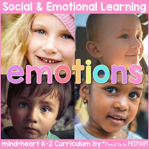 emotions unit social-emotional learning curriculum for K-2