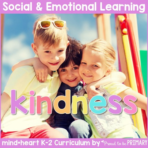 kindness unit social-emotional learning curriculum for K-2