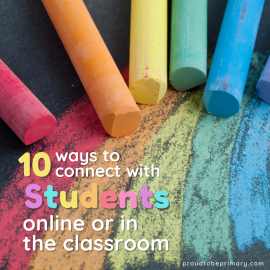 Positive Student-Teacher Relationships: 10 Ways to Connect with Kids