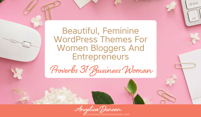 Beautiful Feminine WordPress Themes For Women Bloggers And Entrepreneurs