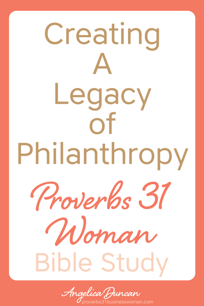Have you ever considered what creating a Legacy of Philanthropy might look like for you & your family? Let's find out in our Proverbs 31 Woman Bible Study!