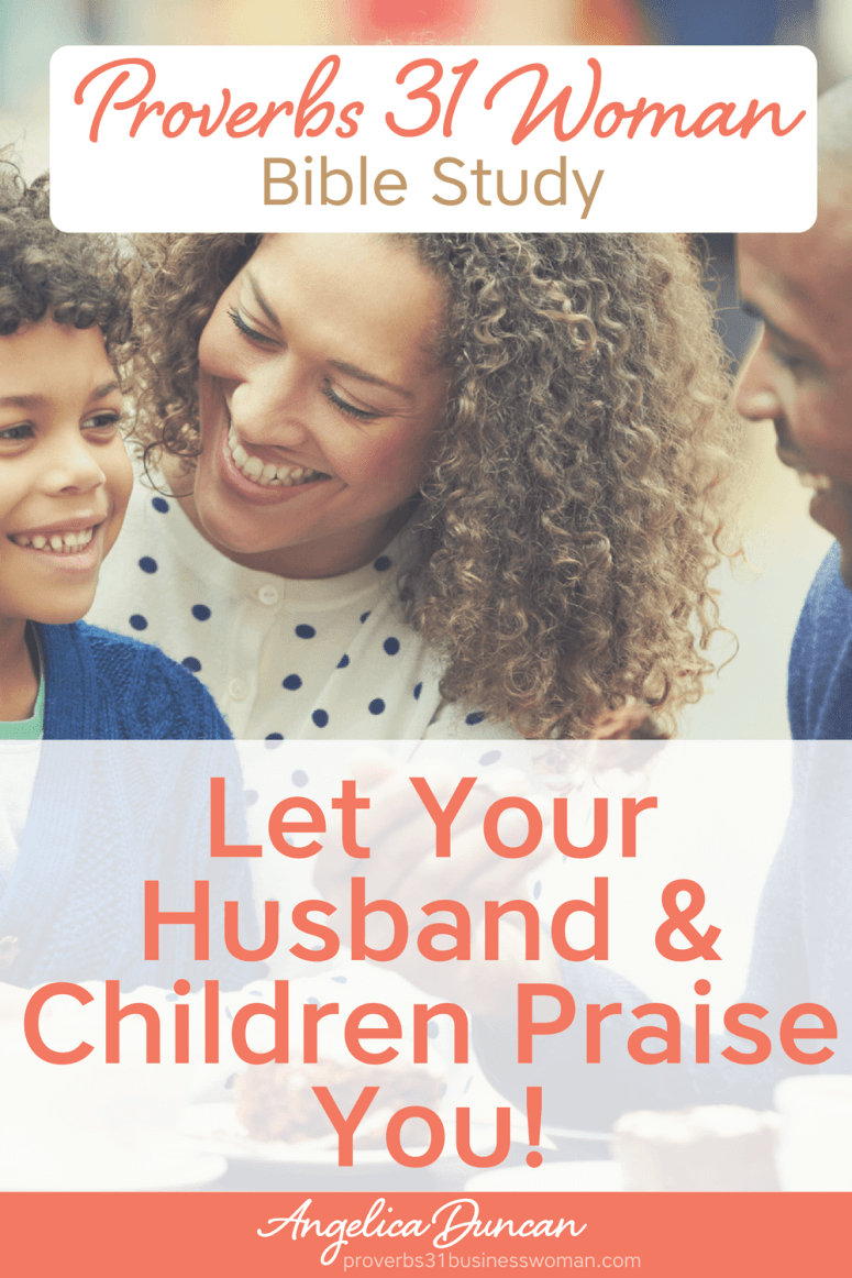 What's the Living Legacy you want to have for yourself? Join our Proverbs 31 Bible Study to become a woman whose family praises her works & character! #p31 #proverbs31woman #proverbs31businesswoman #biblestudy #christianblogger #jesusgirl