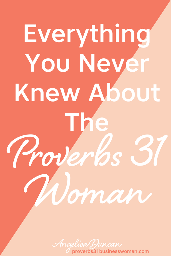 The Proverbs 31 Woman As You've Never Seen Her (Everything You Never Knew About Her)! It's Not What You Think *pinky promise*