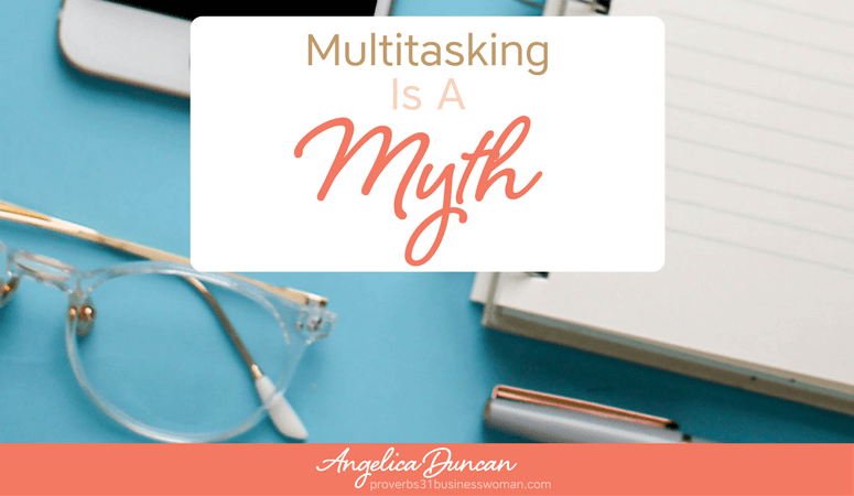 Multitasking Is A Myth