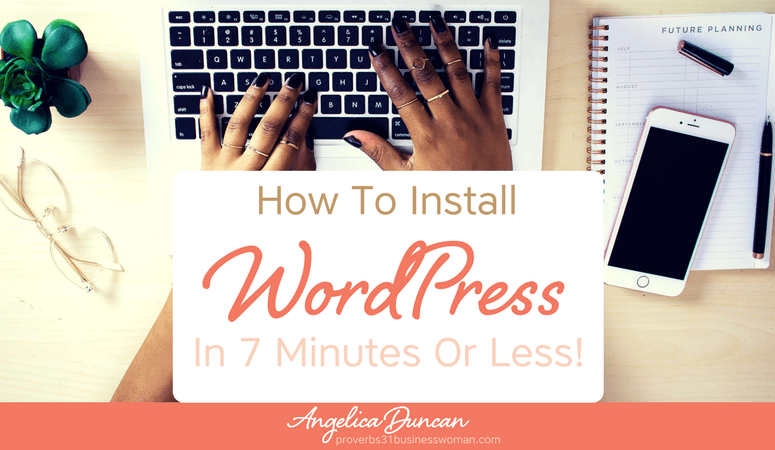 How To Install WordPress In 7 Minutes Or Less {Video Training} | The Fail-Proof Beginner's Guide To Starting A Blog