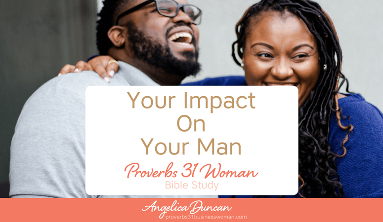 Ever considered the impact you canhave on your husband?Find out how YOUR Godly character can bring respect to him, in our Proverbs 31 Woman Bible Study! #p31 #proverbs31woman #proverbs31businesswoman #biblestudy #christianblogger #jesusgirl