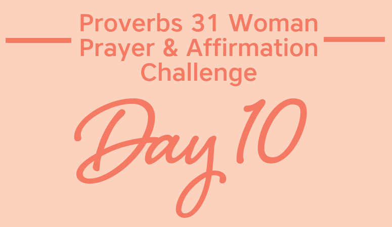 Proverbs 31 Woman Prayer & Affirmation Challenge | Being Prepared For The Seasons Of Life