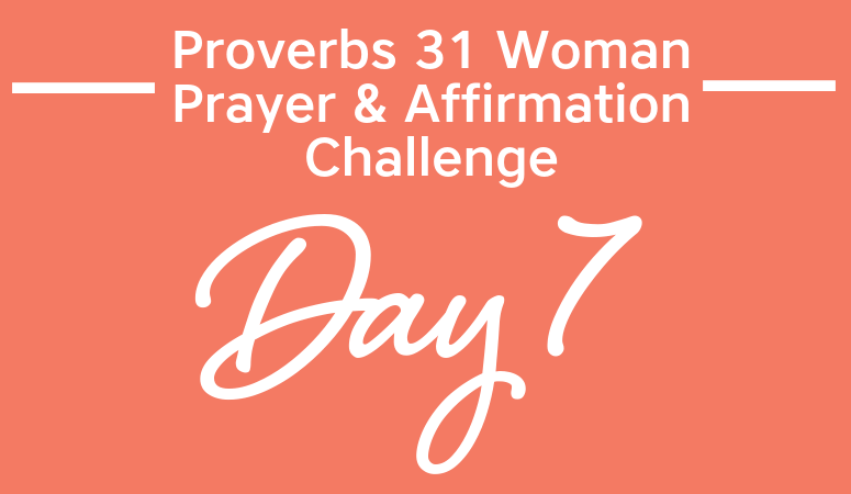 Proverbs 31 Woman Prayer & Affirmation Challenge | Are You Resourceful With Your Skills?