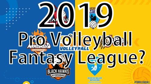 Pro volleyball Fantasy league 2019 India