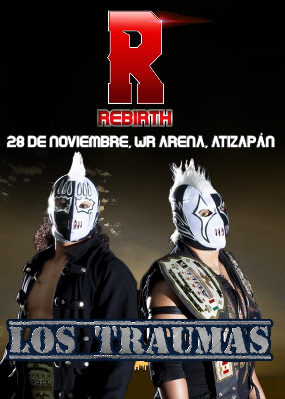WR Arena Atizapán, WR Rebirth