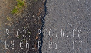 Blood Brothers, by Charles Finn