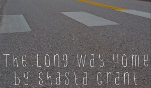 The Long Way Home, by Shasta Grant