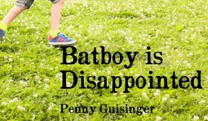 Batboy is Disappointed, by Penny Guisinger