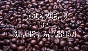 Table Poems, by Shahe Mankerian