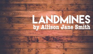 Landmines, by Allison Jane Smith