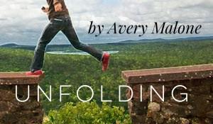Unfolding, by Avery Malone