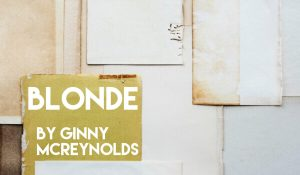 Blonde, by Ginny McReynolds