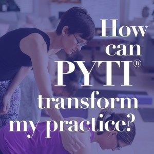 What is PYTI®?How can PYTI transform my practice?