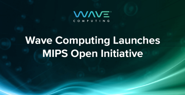 Wave Computing® Launches the MIPS Open Initiative To Accelerate Innovation for the Renowned MIPS® Architecture