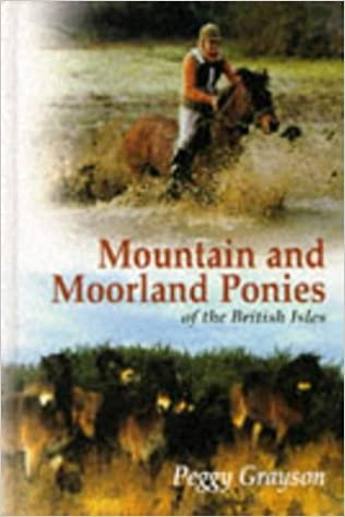 Mountain and Moorland Ponies of the British Isles by Peggy Grayson
