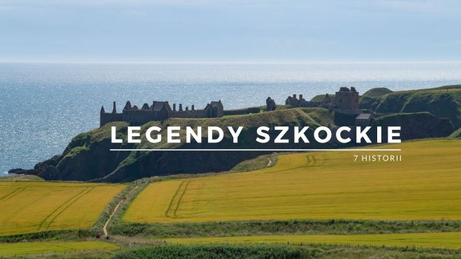 legendy szkockie - tajemnicze historie