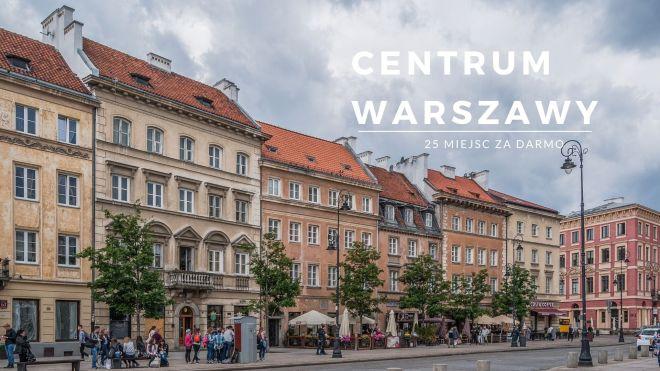 Centrum Warszawy - co zobaczyć za darmo