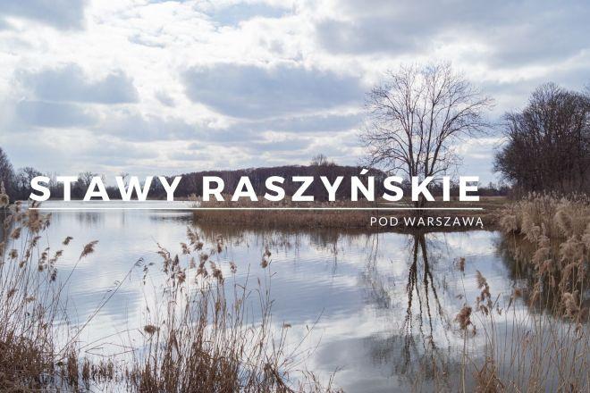 Stawy Raszyńskie - pod Warszawą